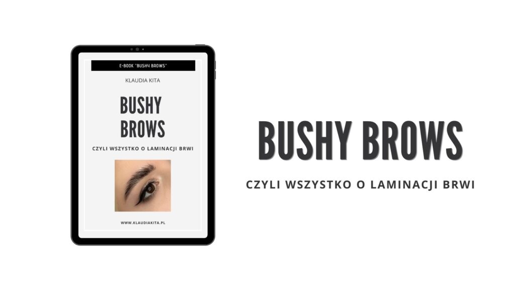 BUSHY-BROWS-Laminacja-brwi-Klaudia-Kita-Academy-szkolenie-online